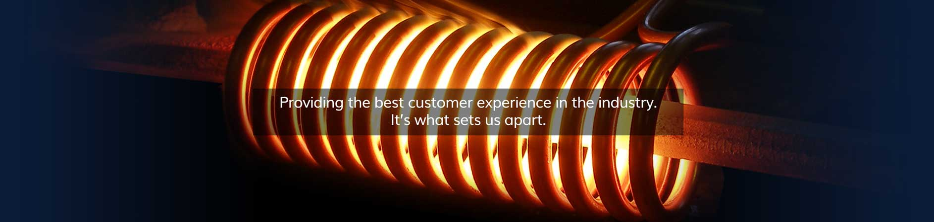 Providing the best customer experience in the industry. That's what sets us apart.
