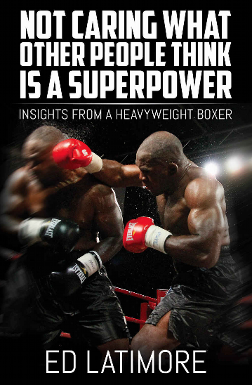 ed latimore author not caring what other people think is a superpower
