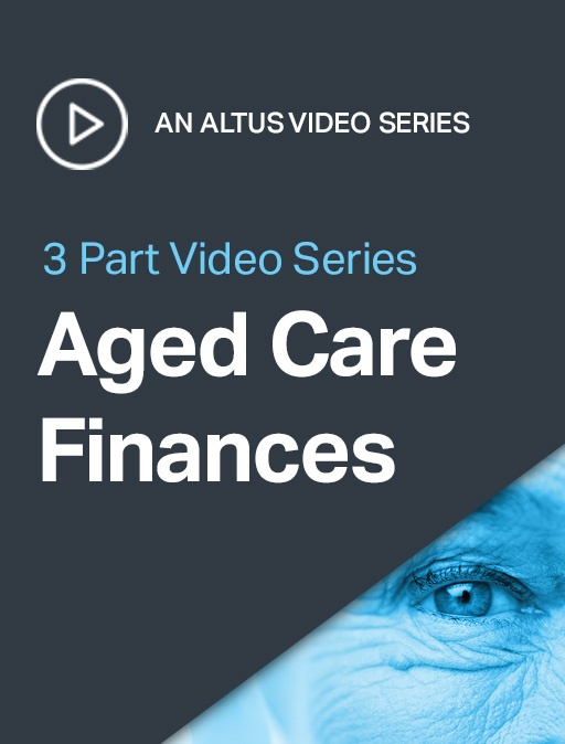 Aged Care Finances - 3 Part Video Series