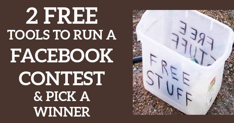 2 FREE Tools to Run a Facebook Contest & Pick a Winner