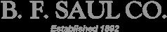 B.F. Saul Co. Established 1892