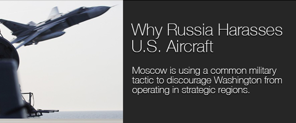 Why Russia harasses U.S. Aircraft