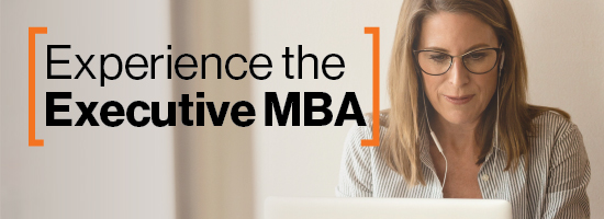 Experience the Executive MBA