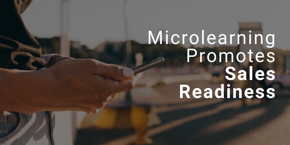 Microlearning Promotes Sales Readiness