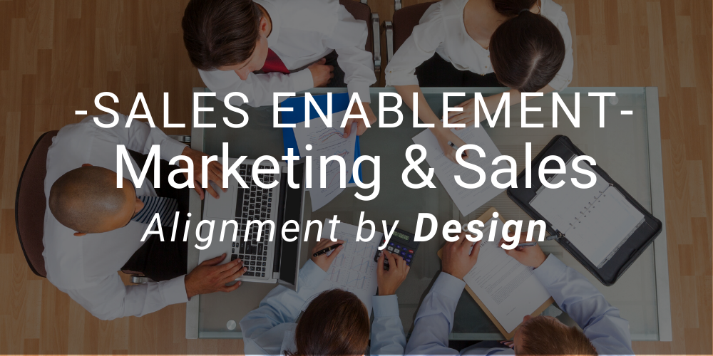 Sales Enablement: Marketing and Sales Alignment by Design