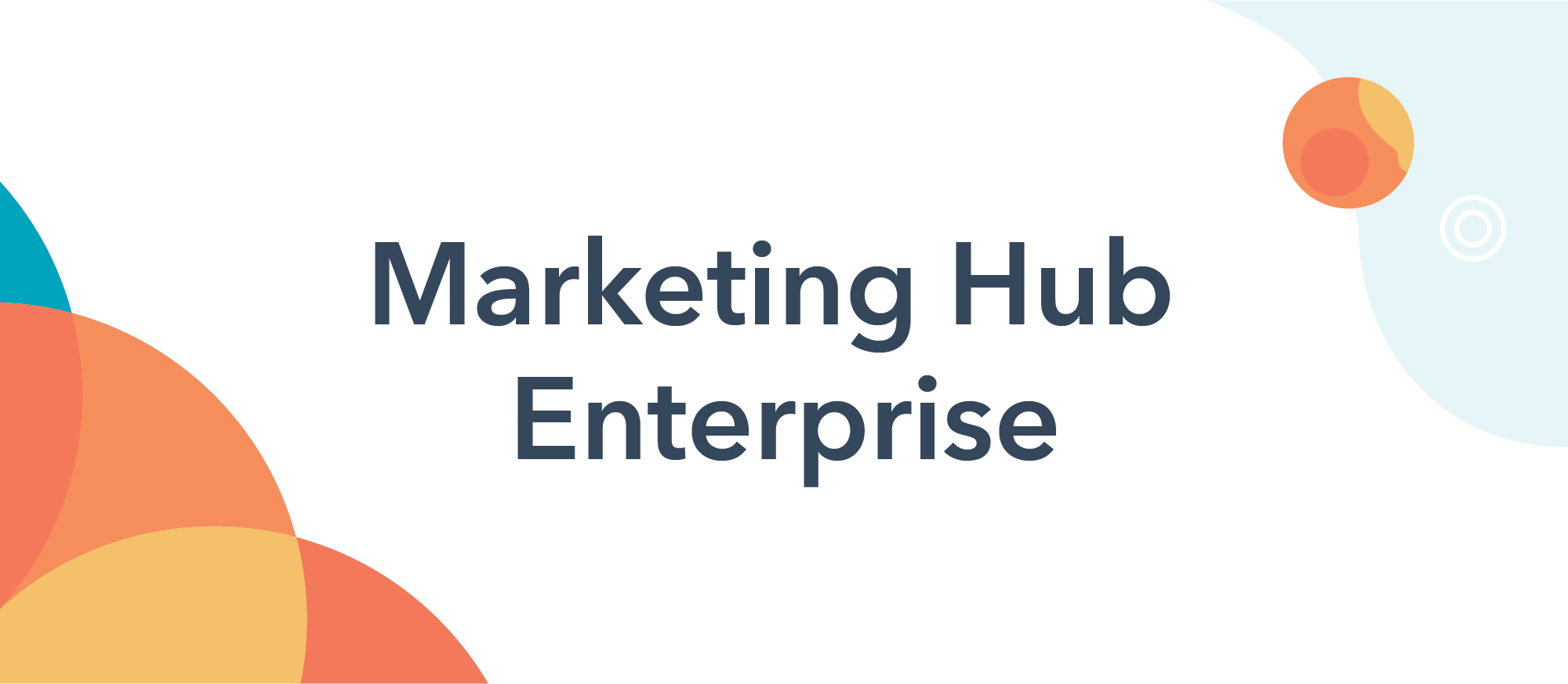 Ease-of-Use Enters the Enterprise: HubSpot Adds Powerful New Features to Marketing Hub Enterprise