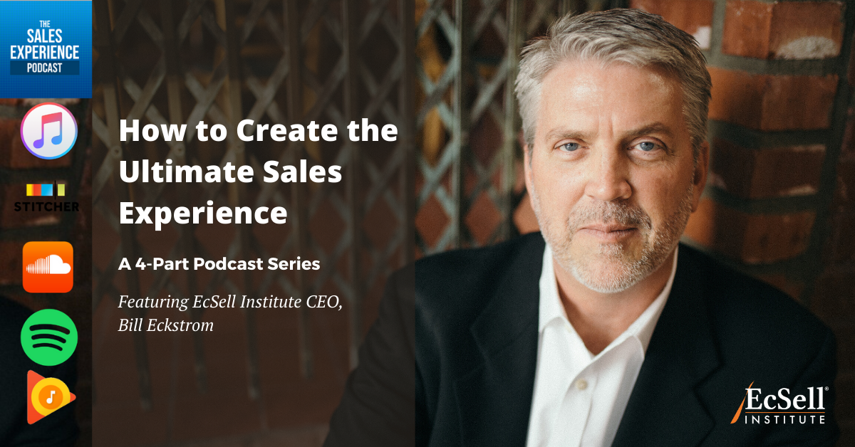How to Create the Ultimate Sales Experience (4-Part Series)