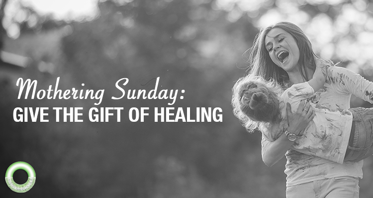 Mothering Sunday: Give the Gift of Healing