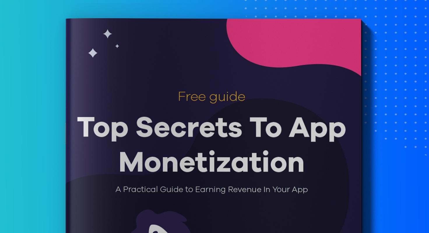 Top Secrets To App Monetization