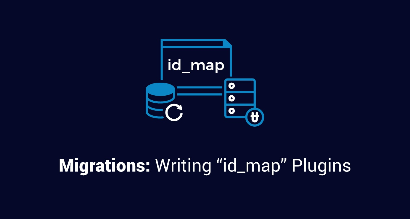 """Migrations: Writing """"id_map"""" plugins"""