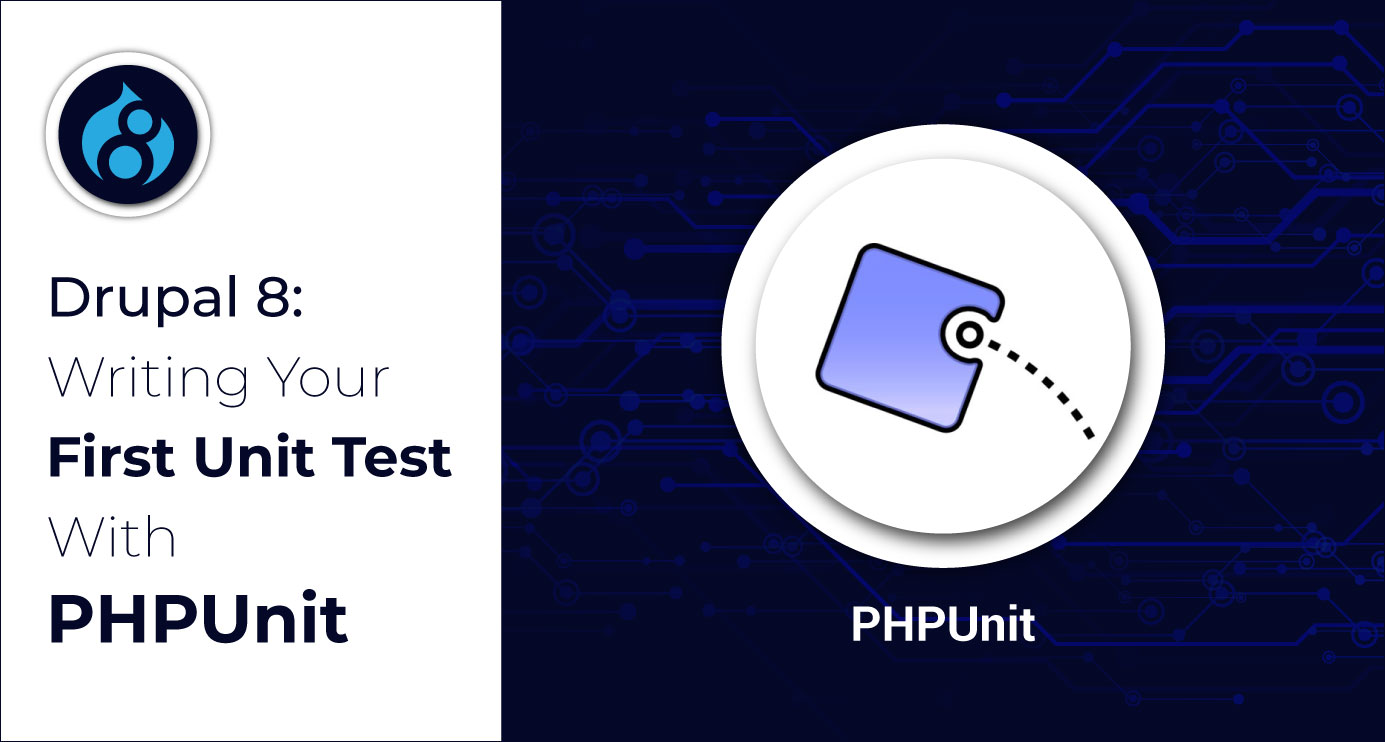 Drupal 8: Writing Your First Unit Test With PHPUnit