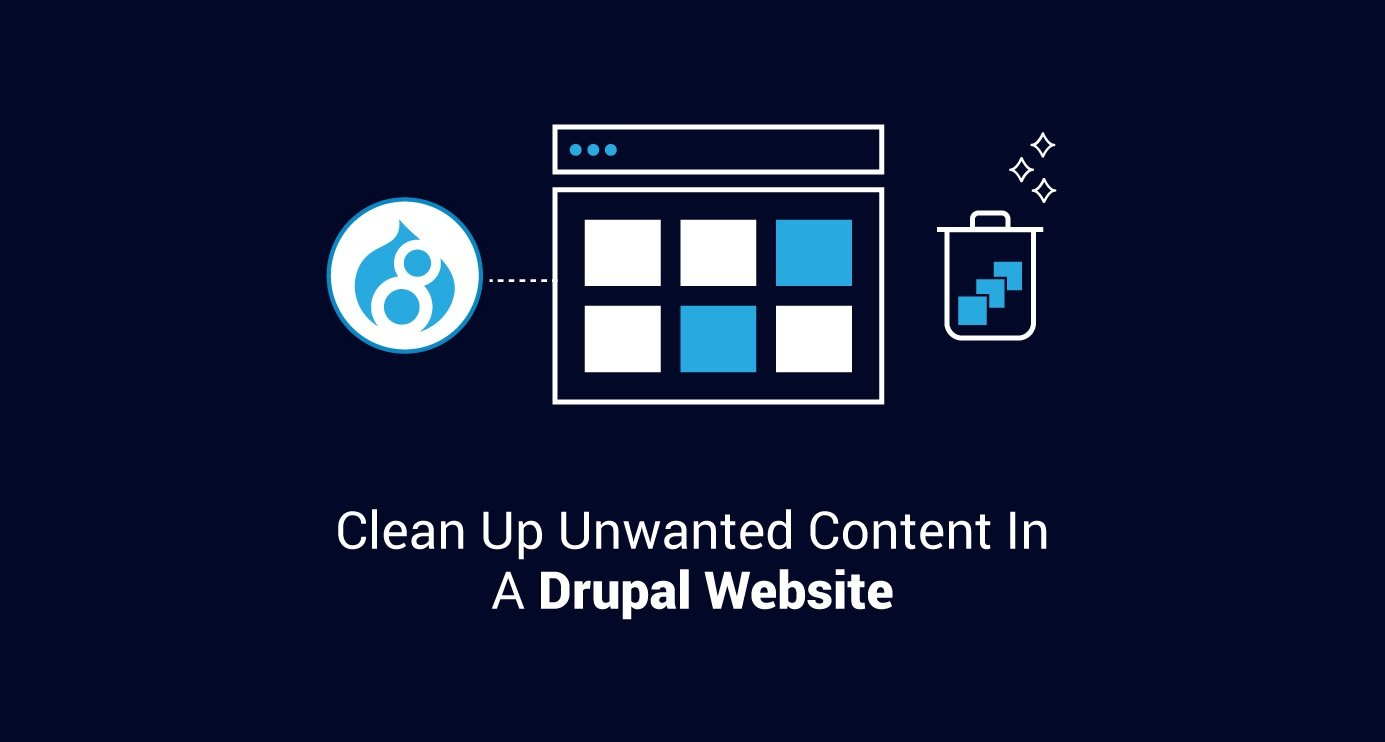 Clean-Up-Unwanted-Content-In-A-Drupal-Website-v2