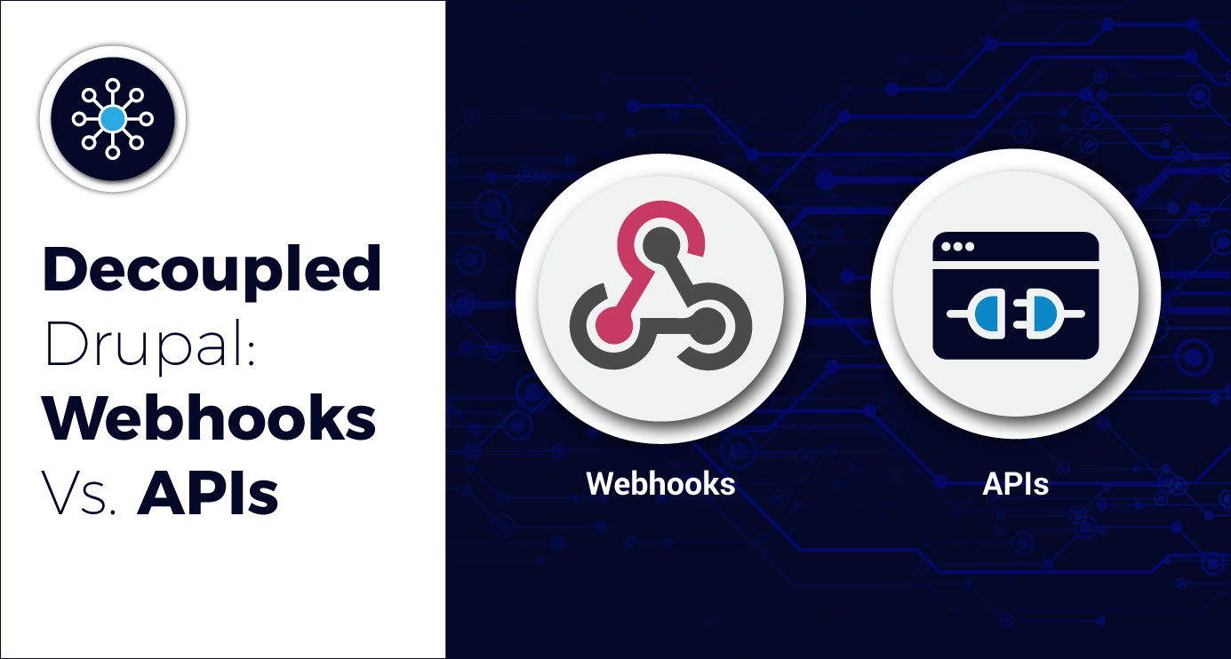 Decoupled-Drupal-Webhooks-vs.-APIs