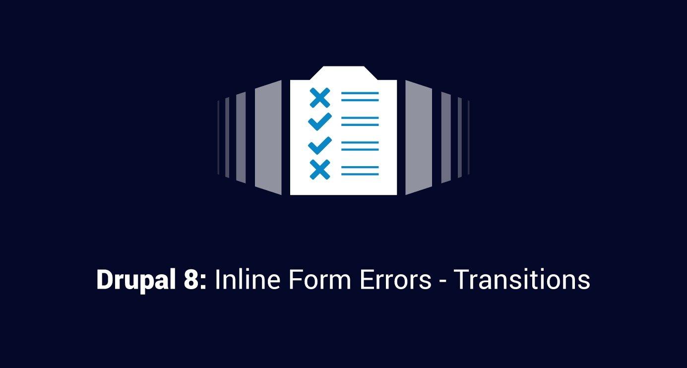 Drupal 8: Inline Form Errors - Transitions