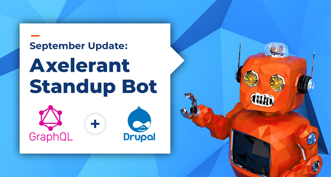 Axelerant-Standup-Bot-September-Update-Graphql-Drupal