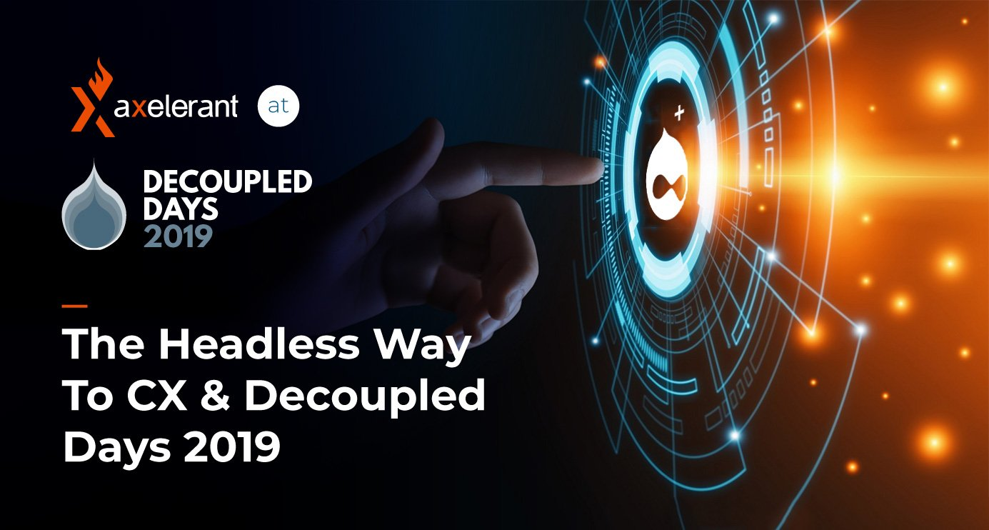 The-Headless-Way-To-CX-&-Decoupled-Days-2019