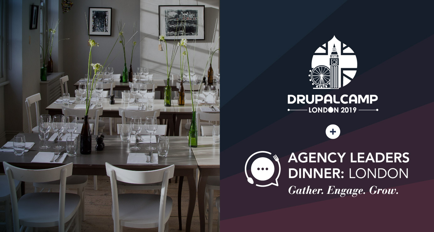 DrupalCamp London 2019: Agency Leaders Dinner Recap