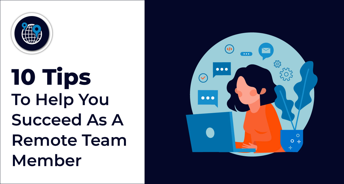 10-Tips-To-Help-You-Succeed-As-A-Remote-Team-Member
