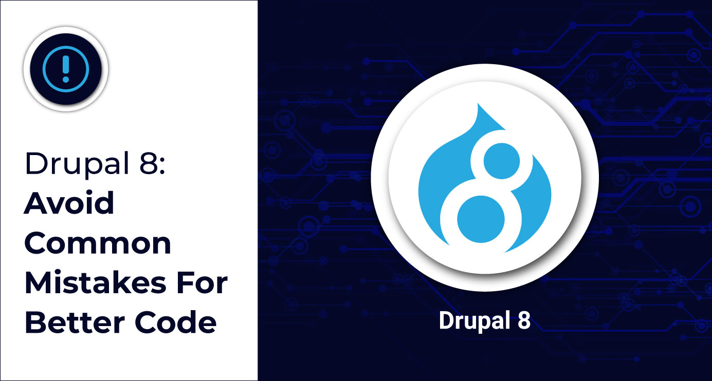 Drupal-8-Avoid-Common-Mistakes-For-Better-Code