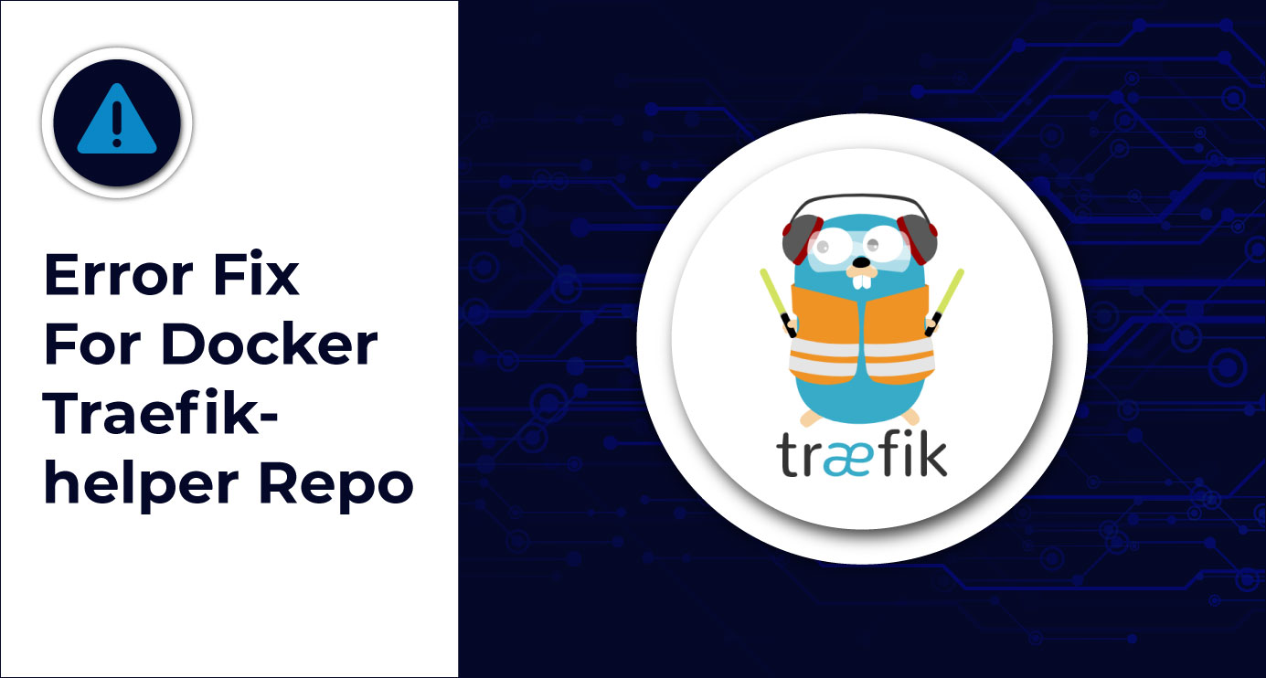 Error-Fix-For-Docker-Traefik-helper-Repo