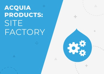 Acquia Partner Series: Acquia Site Factory