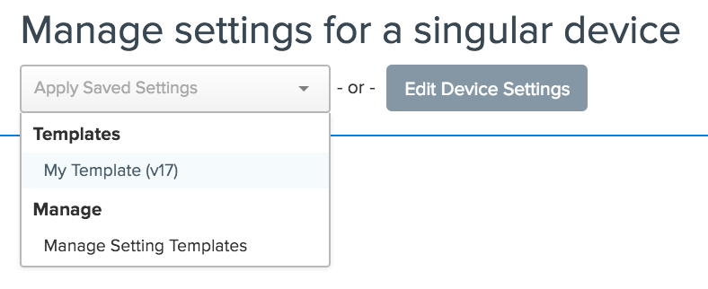 Manage settings for a singular device