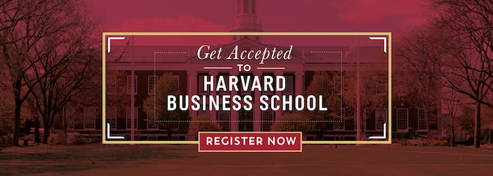 Get Accepted To Harvard Business School Register For The Webinar Learn How