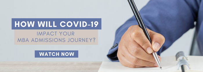 How will COVID-19 impact your MBA admissions journey? Watch the free webinar to find out.