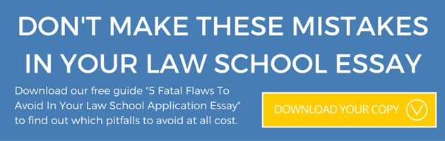 5 fatal flaws to avoid in your law school application essay - Law School Essay Examples