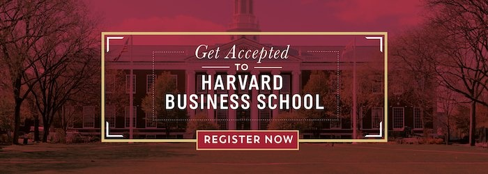 Get Accepted to Harvard Business School: Register for the webinar to learn how!
