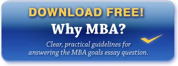 Read tips on how to answer the MBA Goals Essay Question.\