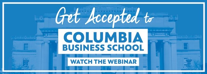 Watch the Get Accepted to Columbia Business School webinar!