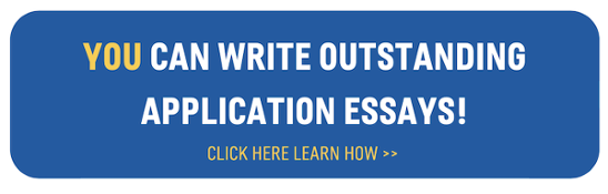 You can write outstanding application essays! Click here to learn how >>