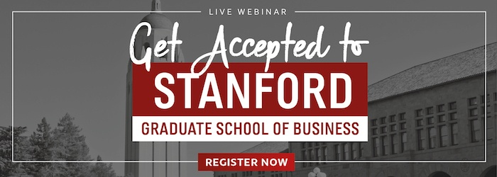 Learn what it takes to get into Stanford GSB during this free webinar!