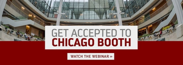 Learn what it takes to get into Chicago Booth during this free webinar!