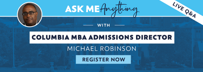 Register for our AMA with CBS Admissions Director, Michael Robinson