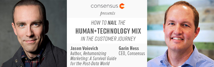 Webinar: How To Nail the Human + Technology Mix in the Customer Journey With Jason Voiovich