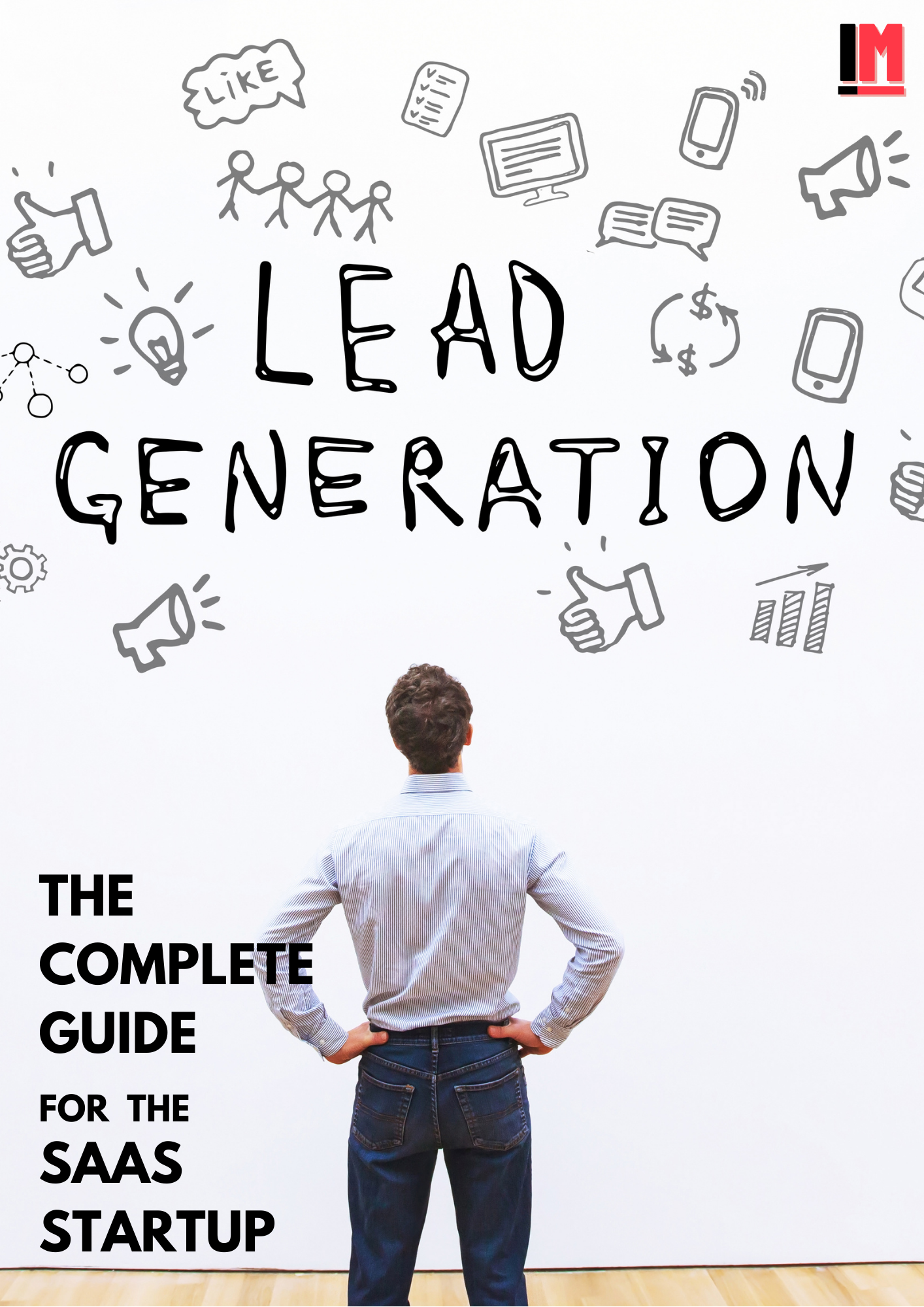 The Complete Guide to Lead Generation for the SaaS Startup