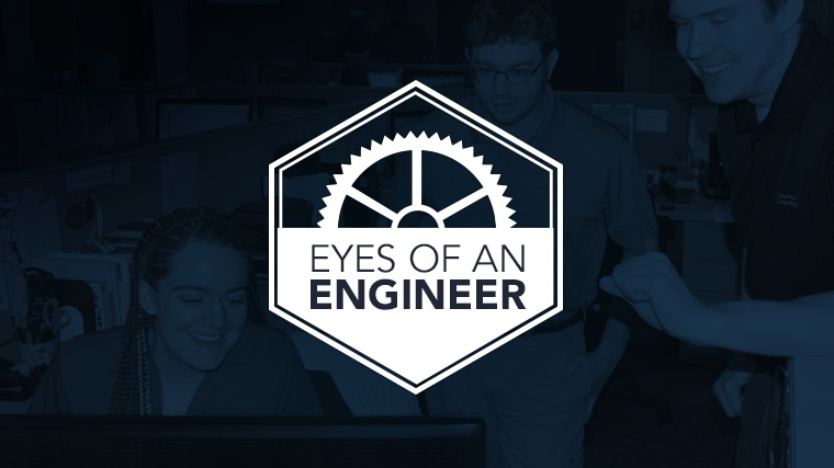 Eyes of an Engineer: Part 1