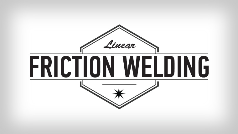 Whiteboard Wednesday: Linear Friction Welding
