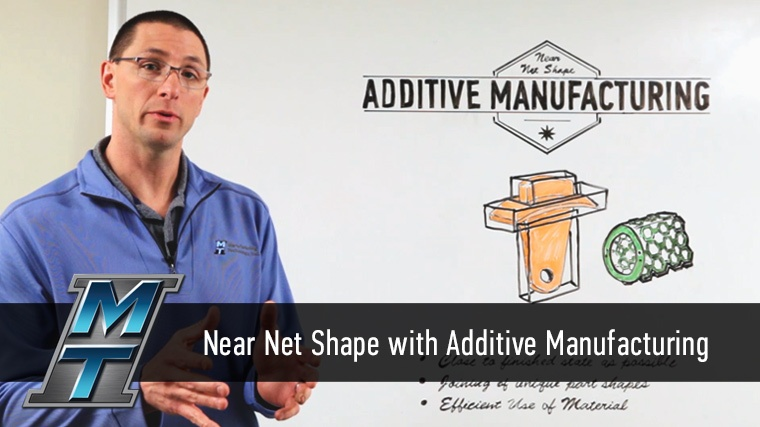 Whiteboard Wednesday: Near Net Shape with Additive Manufacturing