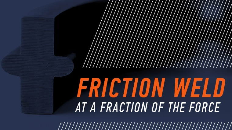Low Force Friction Welding -- What is it?