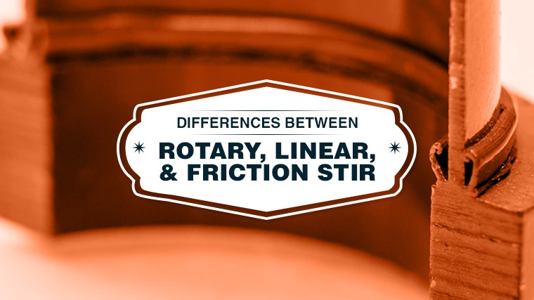 Rotary, Linear, and Friction Stir Welding Differences