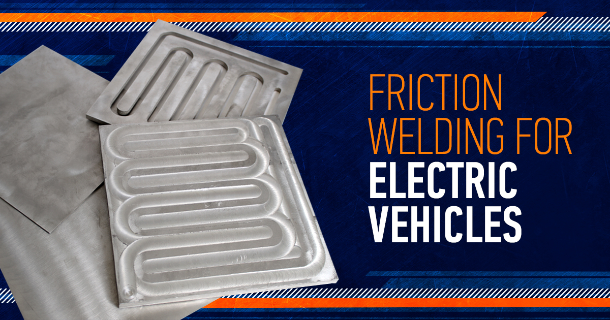 Friction Welding for Electric Vehicles