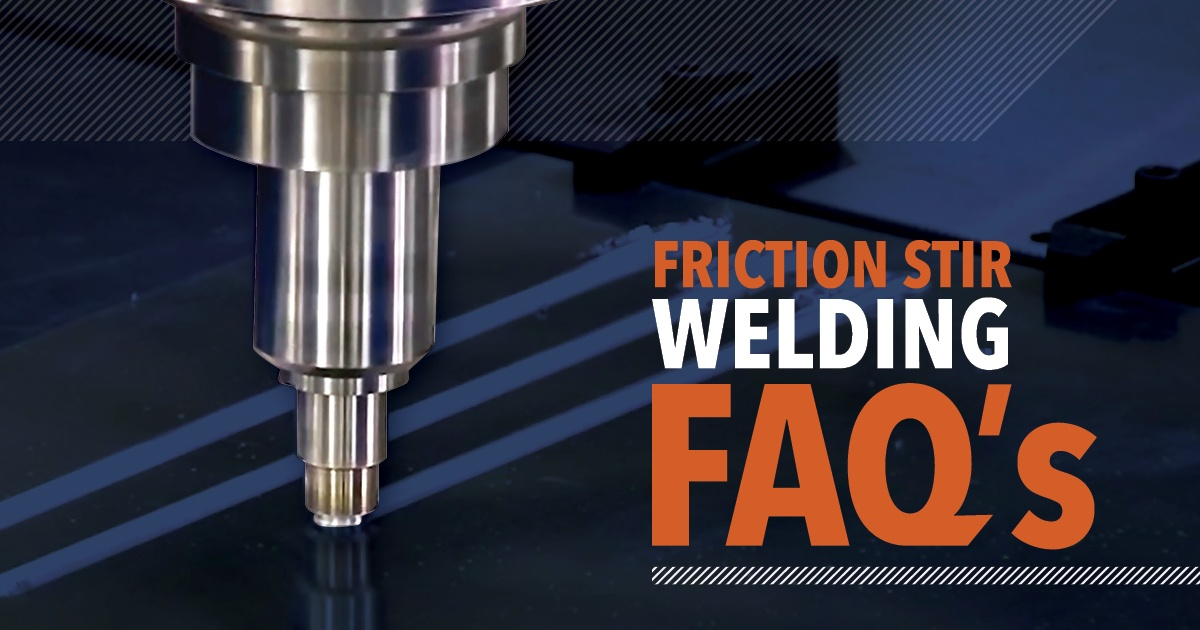 FAQs - Friction Stir Welding