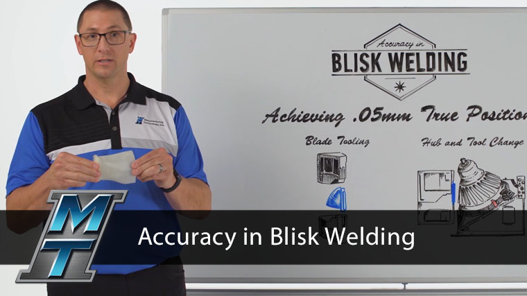 Whiteboard Wednesday: Accuracy in Blisk Welding
