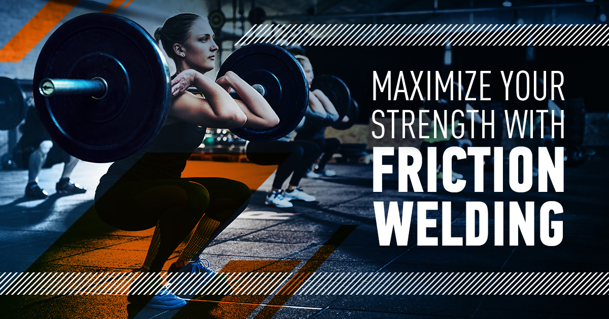Friction Welding for Fitness Applications