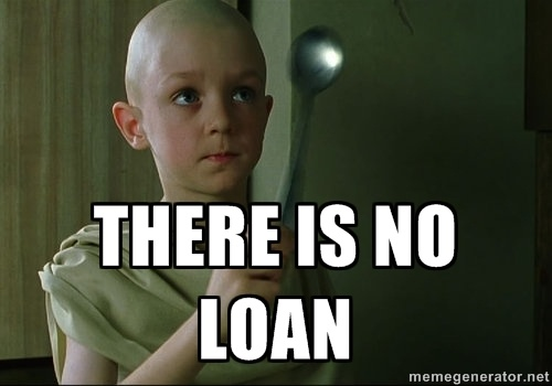 There is no loan.