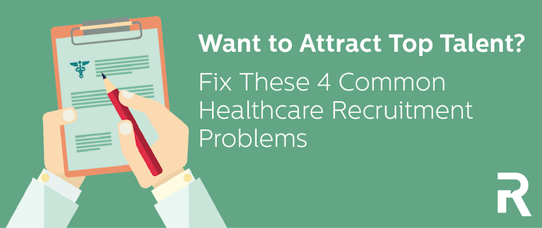 Solutions to 4 Healthcare Recruitment Challenges