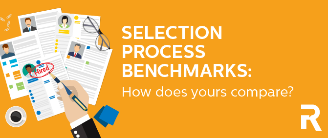 Selection Process Benchmarks: How Does Yours Compare?